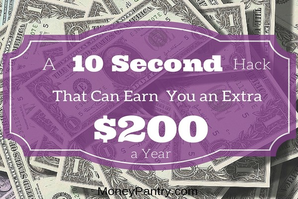 A 10 second hack that can earn you an extra $200 a year